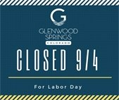 City of Glenwood Springs will be closed 9/4 for Labor Day