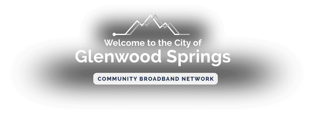 Welcome to Glenwood Springs - Community Broadband Network